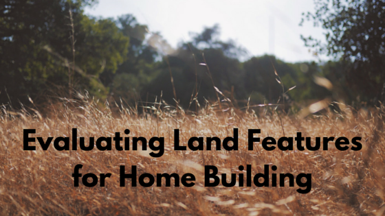 evaluating land for home building