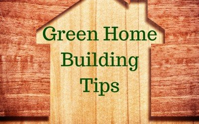 Green Home Building Tips